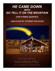 He Came Down (with Go Tell It On The Mountain) (for String Quartet)