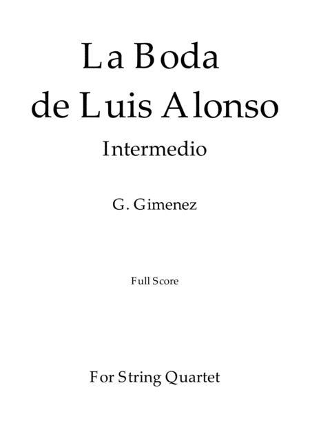 La Boda de Luis Alonso - G. Gimenez - For String Quartet (Full Score)