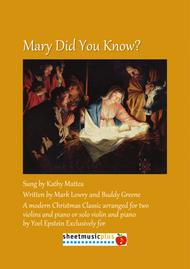 Mary, Did You Know? Arranged for violin solo or duet or flute duet with piano, intermediate