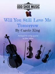 Will You Love Me Tomorrow (Will You Still Love Me Tomorrow)
