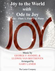 JOY TO THE WORLD with ODE TO JOY (Trio - Flute 1, Flute 2 with Piano & Score/Part)