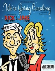 We're Going Caroling (as recorded by Dick Van Dyke & Jane Lynch) - LEAD SHEET