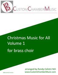 Christmas Carols for All, Volume 1 (for Brass Choir)