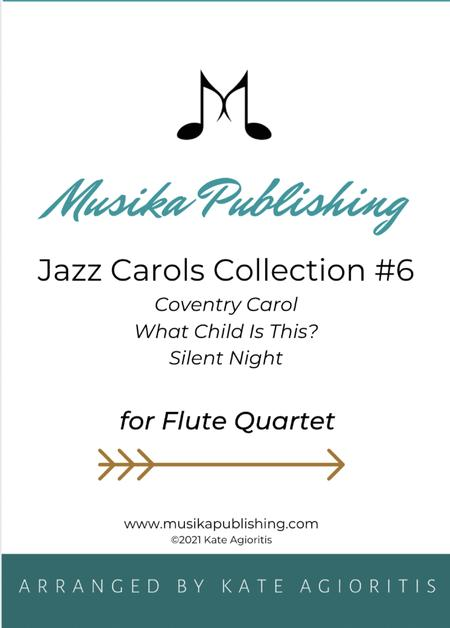 Jazz Carols Collection for Flute Quartet - Set Six: Coventry Carol; Greensleeves (What Child Is This?); Silent Night