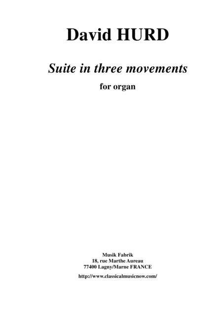 David Hurd: Suite in Three Movements  for organ