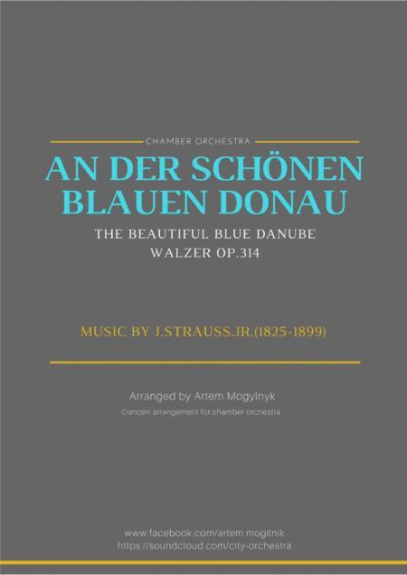 The Beautiful Blue Danube - Waltz - J.Strauss.Jr. Op.314