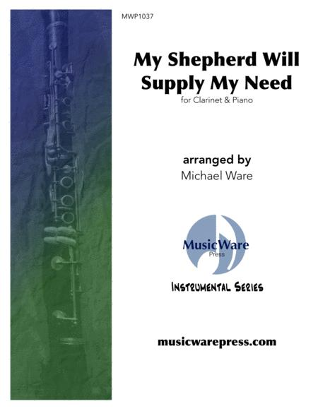 My Shepherd Will Supply My Need (Clarinet)