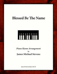 Blessed Be The Name (Piano Hymn Arrangement)