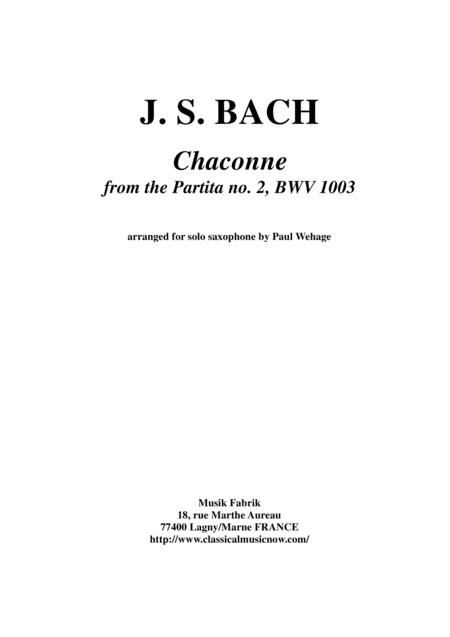 J. S. Bach: Chaconne from the Partita no. 2, BWV 1003 Arranged for Solo Saxophone