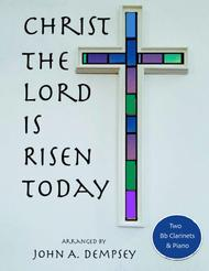 Christ the Lord is Risen Today (Trio for Two Clarinets and Piano)