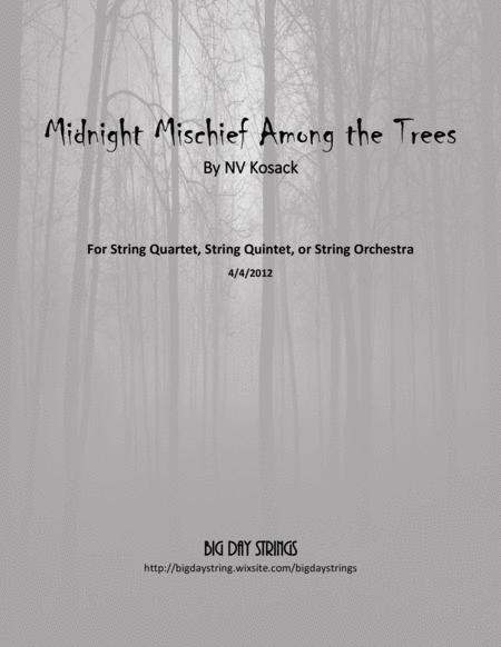 Midnight Mischief Among The Trees - For String Quartet, Quintet, or Orchestra