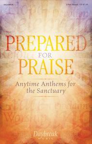 Prepared for Praise