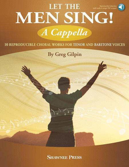 Let the Men Sing! A Cappella