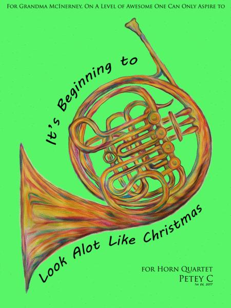 It's Beginning To Look Like Christmas: for Horn Quartet