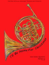 I'll Be Home For Christmas: for Horn Quartet