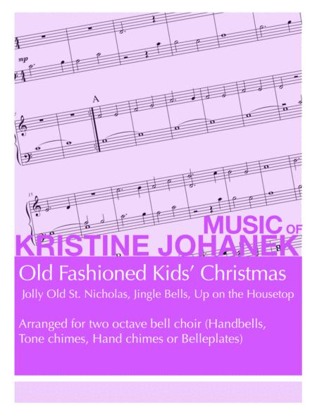 Old Fashioned Kids' Christmas (Jolly Old St. Nicholas, Jingle Bells, Up on th Housetop) for 2 octave bells