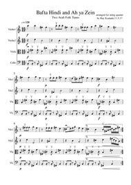 Tafta Hindi and Ah Ya Zein, two Arab Folk Tunes for String Quartet