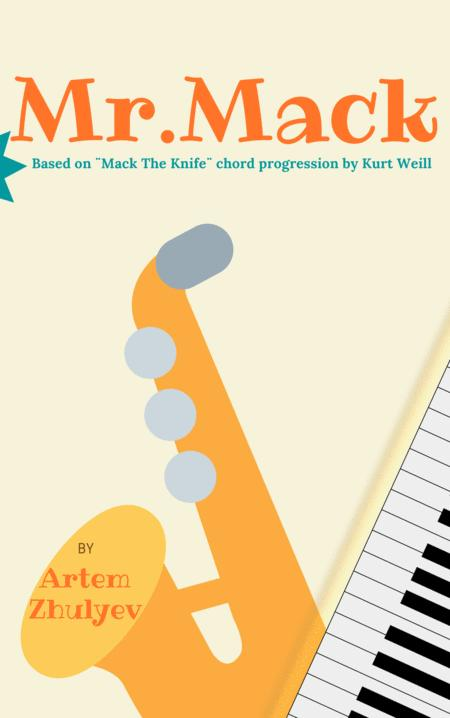 Mr.Mack for Alto Saxophone and Piano (based on Mack The Knife chord progression by Kurt Weill)