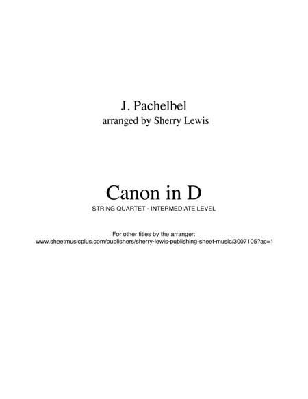 Canon in D by Pachelbel for String Quartet, String Trio, String Duo and Solo Violin, arranged by Sherry Lewis