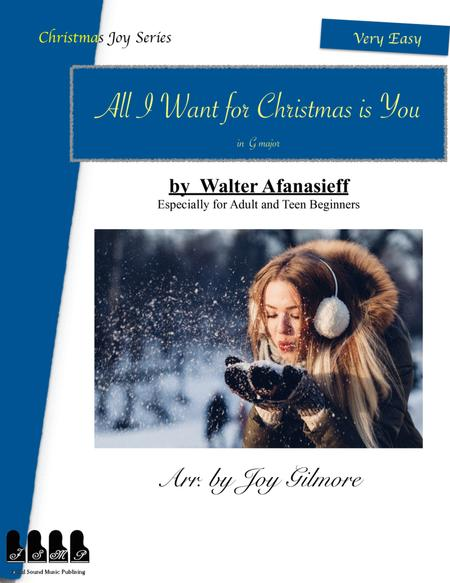 All I Want For Christmas Is You_Christmas Joy Series, Includes 5 different arrangements especially for adult beginners
