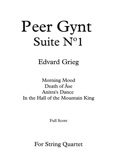 Peer Gynt Suite Nº 1 - E. Grieg - For String Quartet (Full Score and Parts)