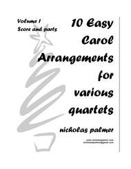 10 Easy Christmas Carol Arrangements for various quartets - Volume 1