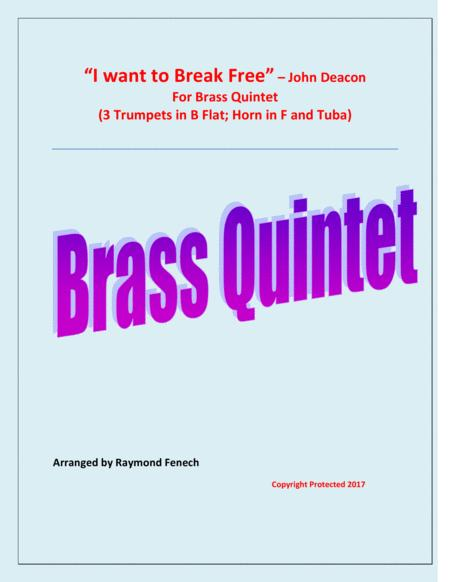 I Want To Break Free - The Queen - Brass Quintet (3 b Flat Trumpets; Horn in F and Tuba)