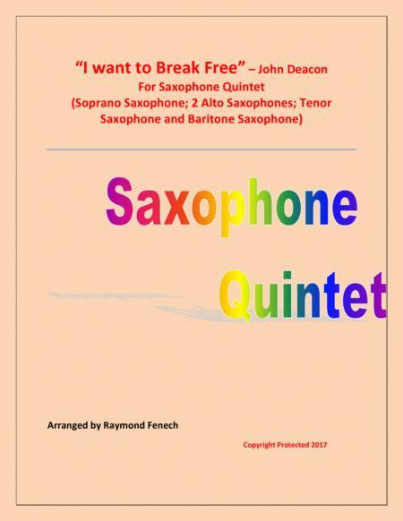 I Want To Break Free - The Queen - Saxophone Quintet (Soprano Saxophone; 2 Alto Saxophones; Tenor Saxophone and Baritone Saxophone).