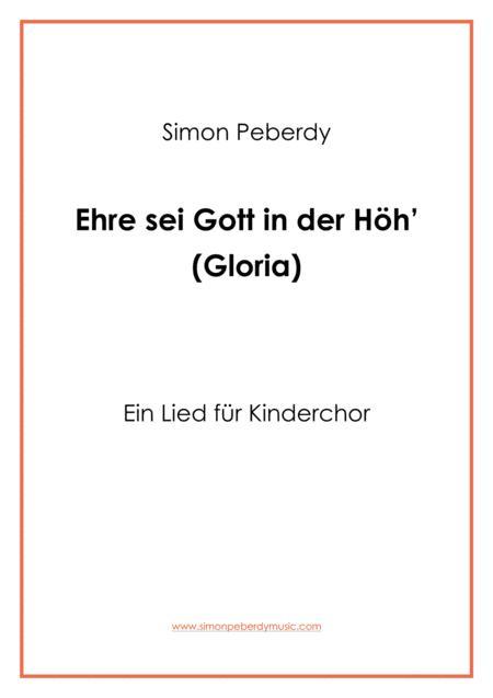 Ehre sei Gott in de Höh' (Glorialied für Kinderchor), Settting of Gloria for Children's Choir (in German)
