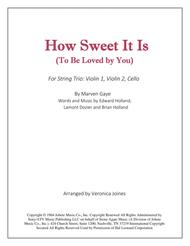 How Sweet It Is (To Be Loved By You) for String Trio-Violin1, Violin 2, Cello