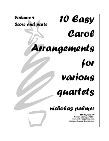 10 Easy Christmas Carol Arrangements for Various Quartets, volume 4