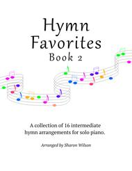 Hymn Favorites, Book 2 - A Collection of Sixteen Piano Solos
