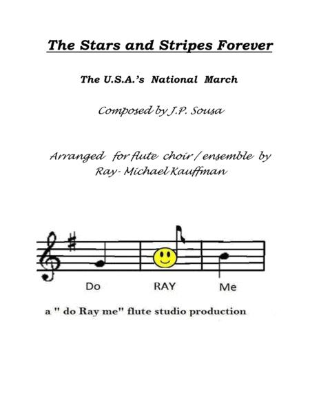 The Stars and Stripes Forever  , the national march by Sousa,  for flute choir / flute ensemble
