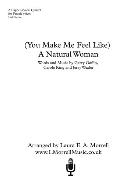 (You Make Me Feel Like) A Natural Woman : 5 Part Female : a cappella Quintet SSAA+Solo