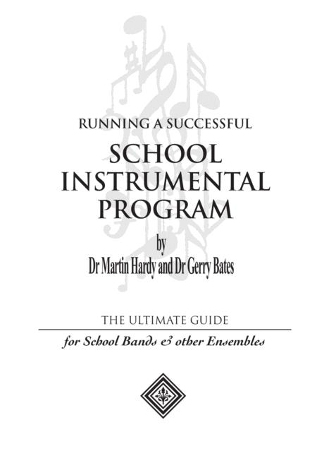 Running a Successful School Instrumental Program: The Ultimate Guide for School Bands and Other Ensembles by Dr Martin Hardy and Dr Gerry Bates.