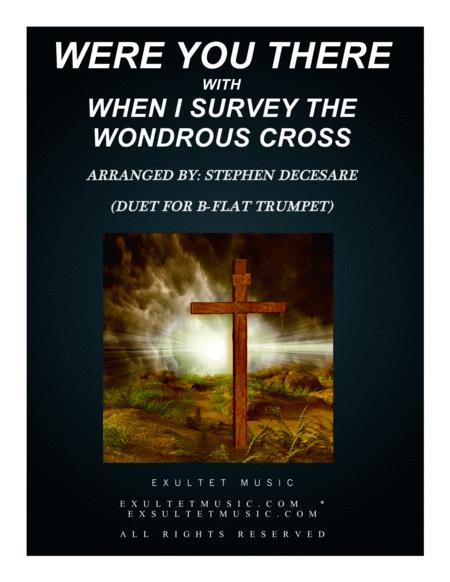 Were You There (with When I Survey The Wondrous Cross) (Duet for Bb-Trumpet)