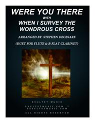 Were You There (with When I Survey The Wondrous Cross) (Duet for Flute and Bb-Clarinet)