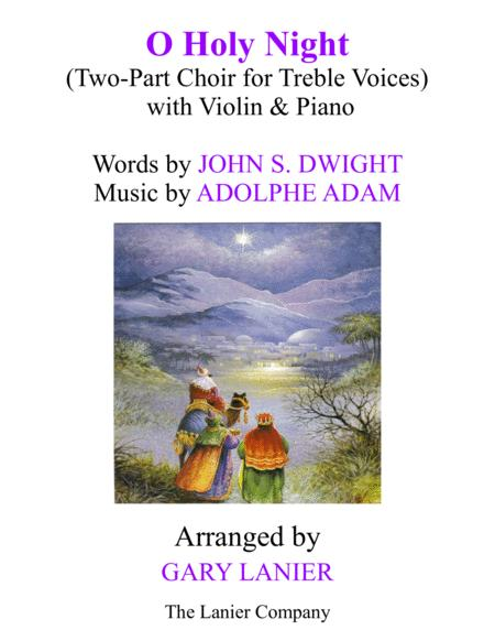 O HOLY NIGHT (Two-Part Choir for Treble Voices with Violin & Piano - Score & Parts included)