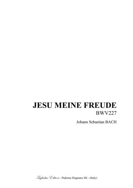 BACH J.S. - JESU MEINE FREUDE - BWV 227 - For SSATB Choir