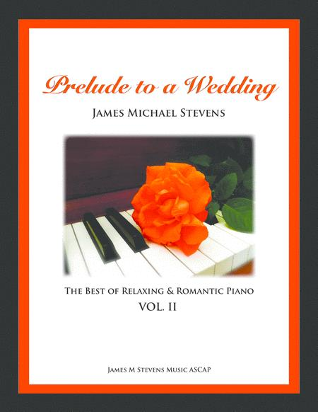 Prelude to a Wedding, Vol. II - The Best of Relaxing & Romantic Piano