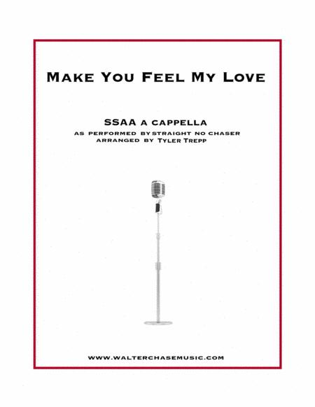 Make You Feel My Love (as performed by Straight No Chaser) - SSAA