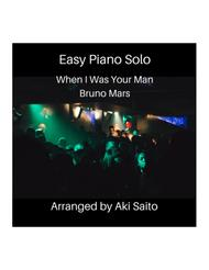Easy piano solo Bruno Mars - When I Was Your Man - arranged by Aki Saito