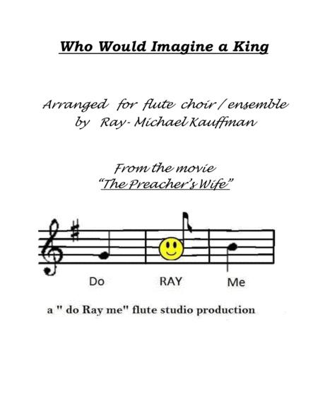 Who Would Imagine a King  for flute choir / flute ensemble