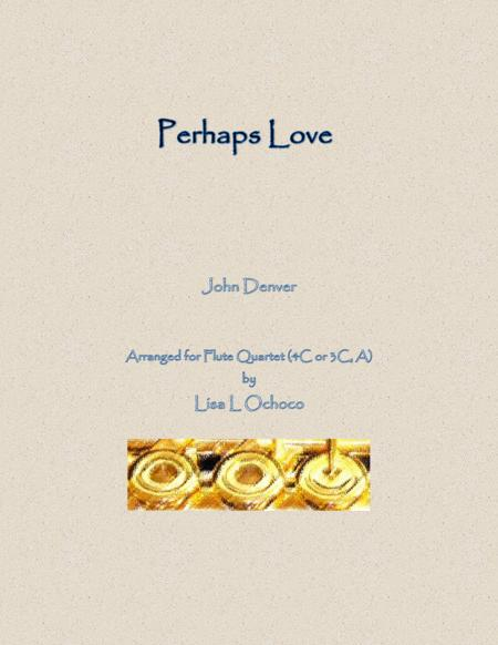 Perhaps Love for Flute Quartet (4C or 3C, A)