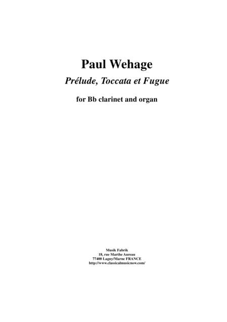 Paul Wehage: Prélude, Toccata et Fugue for Bb clarinet and organ