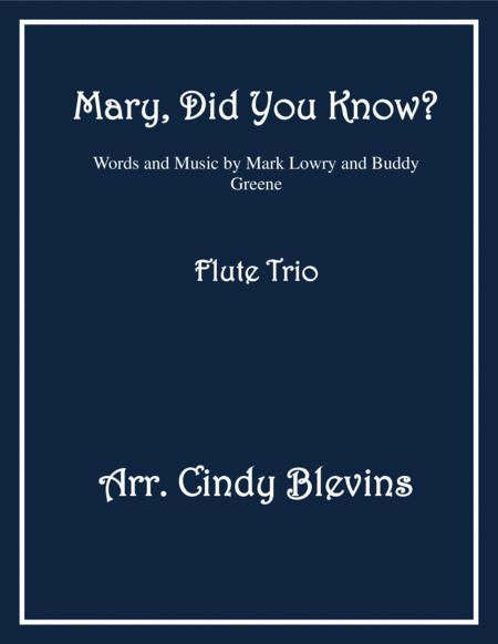 Mary, Did You Know? Arranged for Flute Trio