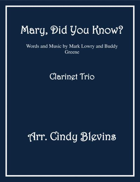 Mary, Did You Know? arranged for Bb Clarinet Trio