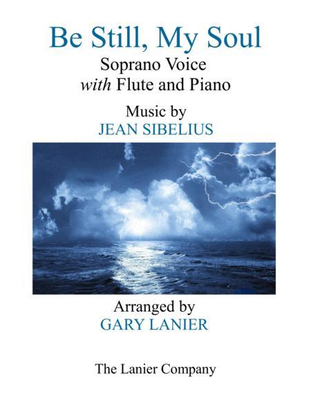 BE STILL, MY SOUL (Soprano Voice, Flute and Piano)