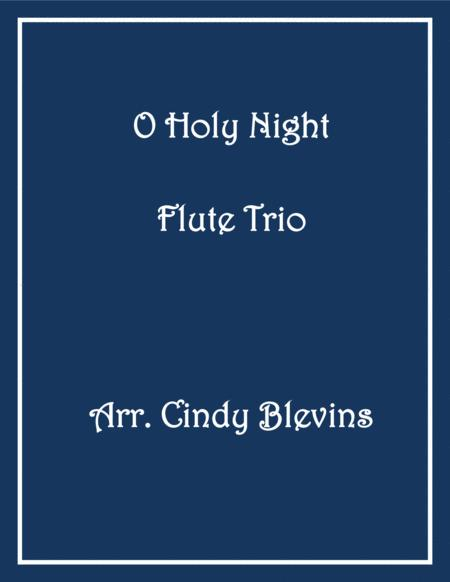 O Holy Night, arranged for Flute Trio