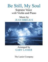 BE STILL, MY SOUL (Soprano Voice, Violin and Piano)